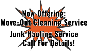 Now Offering Move out cleaning and junk hauling service